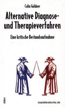 Alternative Diagnose- und Therapieverfahren. Eine kritische Bestandsaufnahme