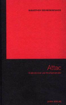 ATTAC. Gipfelstürmer und Straßenkämpfer (Buch+DVD - Bibliothek des Widerstands Band 10)
