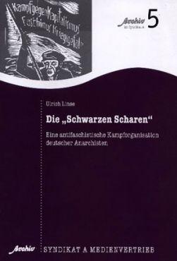 Die Schwarze Scharen. Eine antifaschistische Kampforganisation deutscher Anarchisten