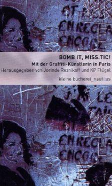 Bomb it, MISS.TIC! Mit der Graffiti-Künstlerin in Paris
