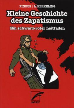 Kleine Geschichte des Zapatismus. Ein schwarz-roter Leitfaden