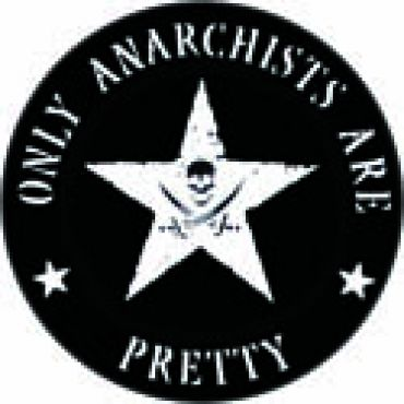 Only Anarchist are pretty