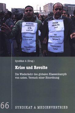 Krise und Revolte. Die Wiederkehr des globalen Klassenkampfs von unten - Versuch einer Einordnung