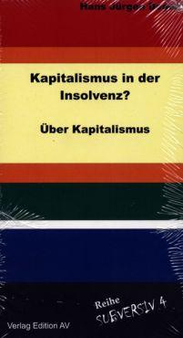 Kapitalismus in der Insolvenz? Über Kapitalismus. Eine Streitschrift