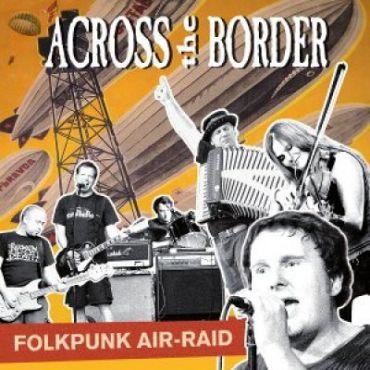 Across the Border - Folkpunk Air-Raid