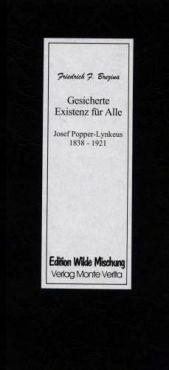 Gesicherte Existenz für Alle. Josef Popper-Lynkeus 1838-1921