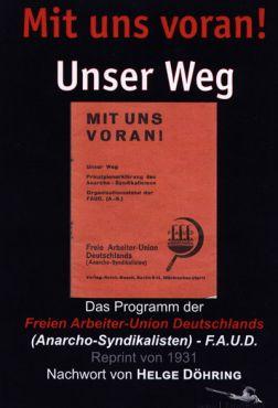 Mit uns voran! Unser Weg. Das Programm der Freien Arbeiter Union Deutschlands (1931)