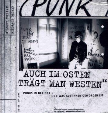 Auch im Osten trägt man Westen. Punks in der DDR - und was aus ihnen geworden ist