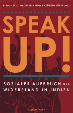Speak Up! Sozialer Aufbruch und Widerstand in Indien