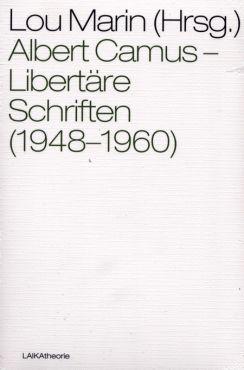 Albert Camus - Libertäre Schriften (1948-1960)