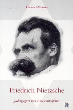 Friedrich Nietzsche. Judengegner und Antisemitenfeind