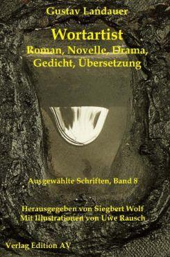 Wortartist. Roman, Novelle, Drama, Satire, Gedicht, Übersetzung (Werke Band 8)