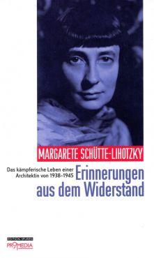 Erinnerungen aus dem Widerstand. Das kämpferische Leben einer Architektin von 1938-1945