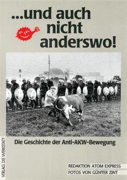 ...und auch nicht anderswo! Die Geschichte der Anti-AKW-Bewegung