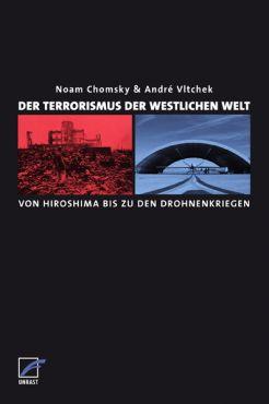 Der Terrorismus der westlichen Welt. Von Hiroshima bis zu den Drohnenkriegen. Ein Gespräch