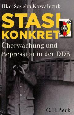 Stasi konkret. Überwachung und Repression in der DDR