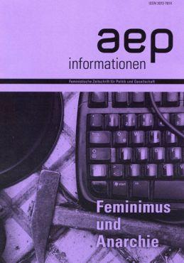 AEP-Informationen: Feminismus und Anarchie
