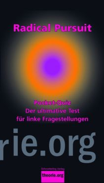Radical Pursuit. Pocket-Quiz 1. Der ultimative Test für linke Fragestellungen