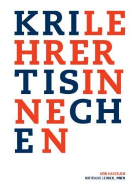 Kritische Lehrer_innen: Kein Handbuch