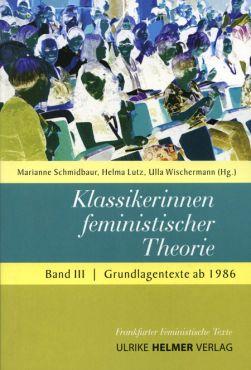 Klassikerinnen feministischer Theorie. Grundlagentexte Band 3 (ab 1986)