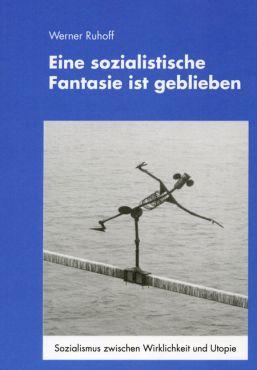 Eine sozialistische Fantasie ist geblieben