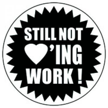 Still not loving work