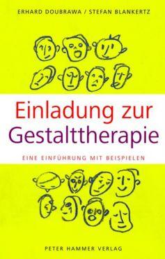 Einladung zur Gestalttherapie. Eine Einführung mit Beispielen