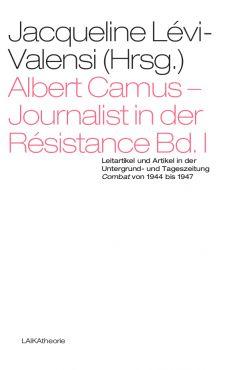 Albert Camus - Journalist in der Résistance, Band 1