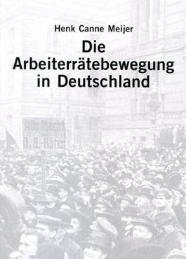 Die Arbeiterrätebewegung in Deutschland
