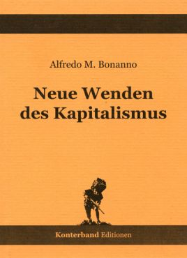 Bonanno, Alfredo M.: Neue Wenden des Kapitalismus