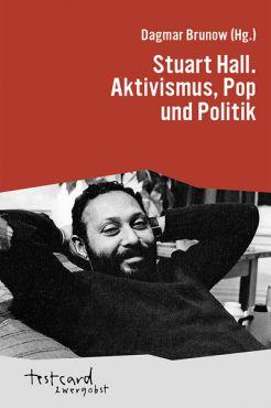 Stuart Hall. Aktivismus, Pop und Politik
