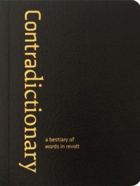 Contradictionary. A Bestiaray of Words in Revolt