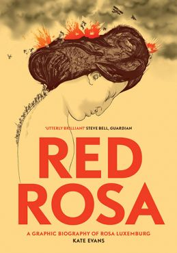 Red Rosa. A Graphic Biography of Rosa Luxemburg