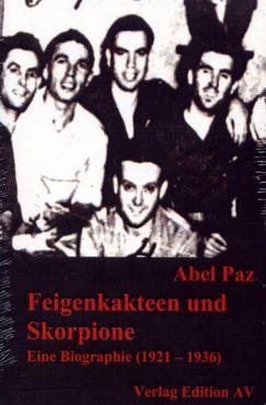 Feigenkakteen und Skorpione (1921-1936 - Biographie Band 1)