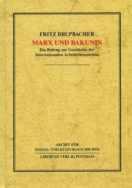 (Antiquariat) Marx und Bakunin. Ein Beitrag zur Geschichte der Internationalen Arbeiterassoziation