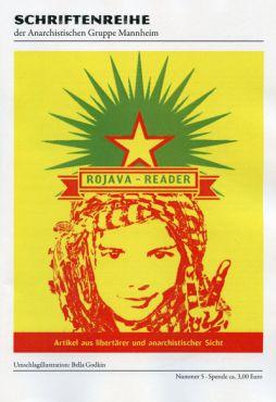 Rojava-Reader. Artikel aus libertärer und anarchistischer Sicht
