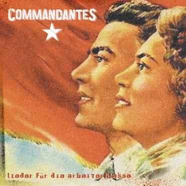 Commandantes - Lieder für die Arbeiterklasse
