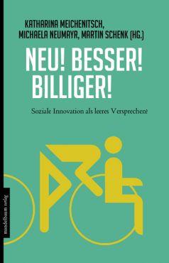 Neu! Besser! Billiger! Soziale Innovation als leeres Versprechen