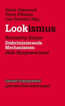 Lookismus. Normierte Körper - Diskriminierende Mechanismen - (Self-)Empowerment