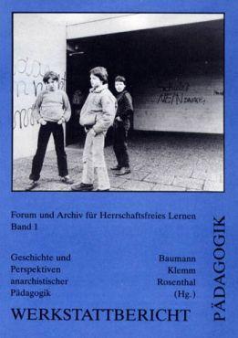 (Antiquariat) Werkstattbericht Pädagogik 1. Geschichte und Perspektiven anarchistischer Pädagogik