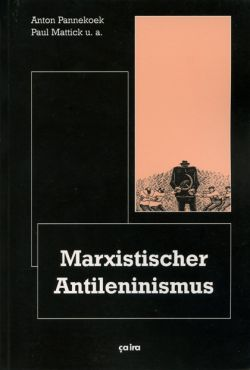 Pannekoek / Mattick: Marxistischer Antileninismus