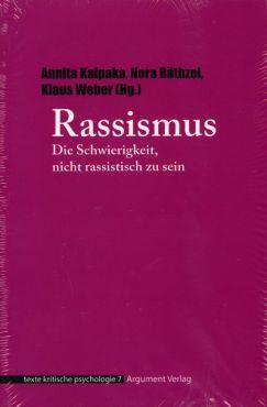 Rassismus. Die Schwierigkeit, nicht rassistisch zu sein - texte kritische psychologie 7