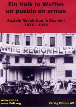 Ein Volk in Waffen. Soziale Revolution in Spanien 1936 - 1939