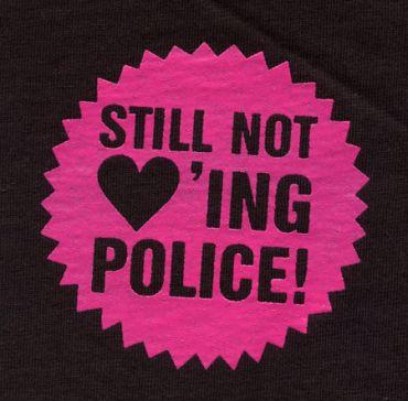 Still not loving police