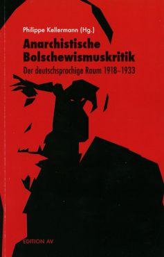 Anarchistische Bolschewismuskritik. Der deutschsprachige Raum 1918-1933