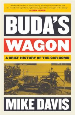 Buda`s Wagon. A brief history of the car bomb