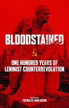 Bloodstained. One hundred Years of Leninist Counterrevolution