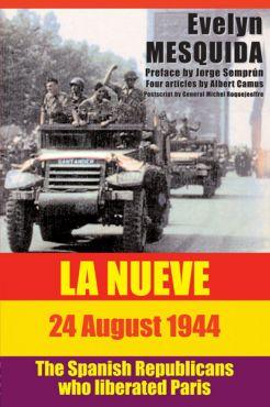 La Nueve 24 August 1944. The Spanish Republicans Who Liberated Paris