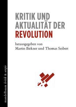 Kritik und Aktualität der Revolution