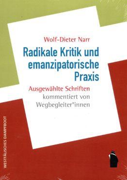 Radikale Kritik und emanzipatorische Praxis. Ausgewählte Schriften